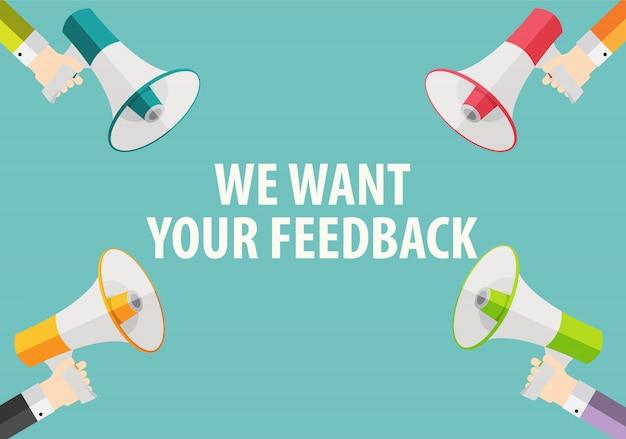 Queremos sus antecedentes de retroalimentación. mano con megáfono y discurso