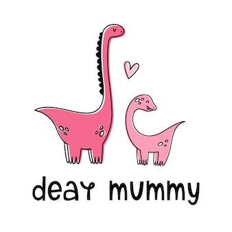 Querida mami. ilustración vectorial con dinosaurios. estilo de dibujos animados, plana