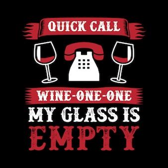 Quick call wine one one mi vaso está vacío