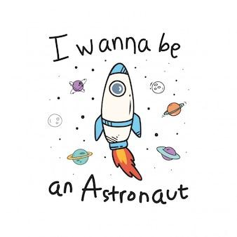 Quiero ser una cita de astronauta, cohete espacial.