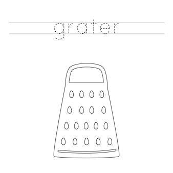 Rastrea la palabra. rallador de cocina. práctica de escritura a mano para niños en edad preescolar.