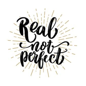 Real no perfecto. frase de letras dibujadas a mano. ilustración
