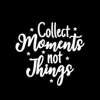 Recoge momentos, no cosas diseño de tipografía