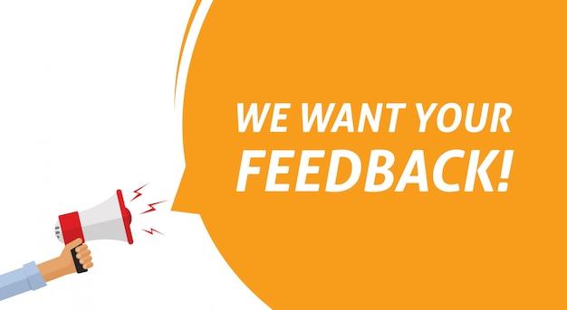 Retroalimentación o mensaje de opinión testimonial o ilustración de anuncio, mano de dibujos animados plana con megáfono o altavoz con queremos su texto de retroalimentación, idea de encuesta de atención al cliente