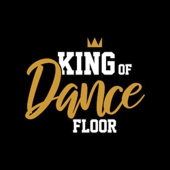Rey de la pista de baile cita tipografía de letras