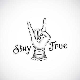 Rock mano retro tatuaje estilo abstracto vector pegatina, signo o emblema con el mensaje stay true.