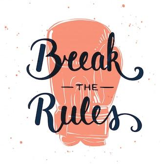 Rompe las reglas con boceto de guante.