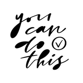 Rotulación a mano. puedes hacerlo. frase motivacional con caligrafía moderna.