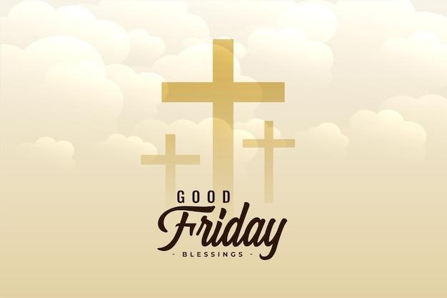 Saludos de viernes santo con nubes y cruces.