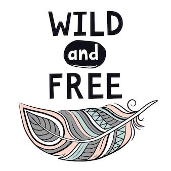 Salvaje y libre. dibujado a mano cita inspiradora.