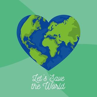 Salvar el cartel ambiental mundial con el planeta tierra en el corazón