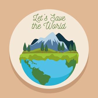 Salvar el cartel ambiental mundial con el planeta tierra y la escena del paisaje.