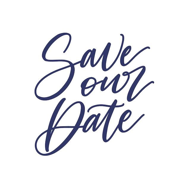 Save our date frase o lema escrito con fuente caligráfica cursiva aislado en blanco