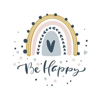 Sea feliz caligrafía letras texto e ilustración arco iris