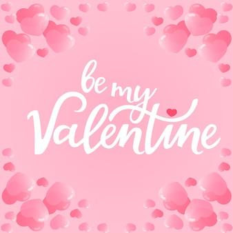 Sea mi san valentín letras dibujadas a mano. tarjeta de felicitación con corazones.