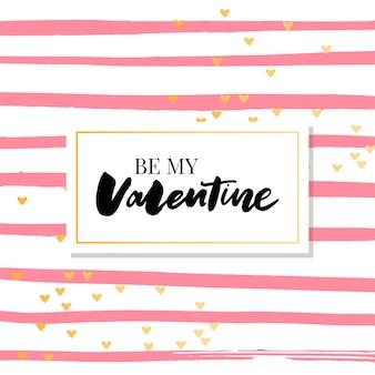 Sea mi tarjeta de diseño de letras caligráficas de san valentín