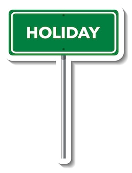 Señal de carretera de vacaciones con poste sobre fondo blanco.