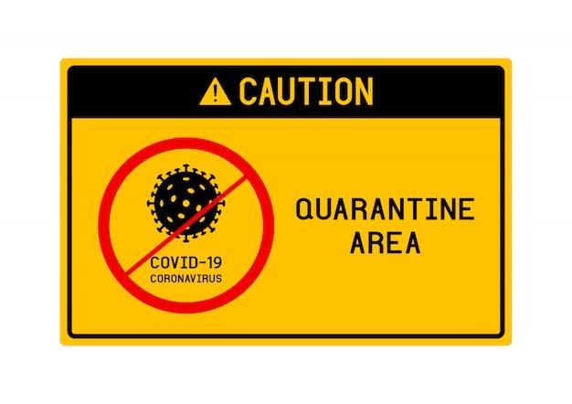 Señal de precaución de cuarentena coronavirus covid-19