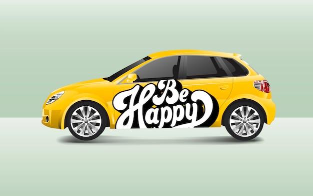 Ser feliz tipografía en un vector de auto hatchback