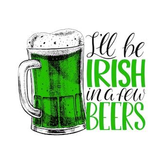 Seré irlandés en unas cervezas. tarjeta de felicitación de handlettering del día de san patricio. ilustración vectorial