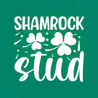 Shamrock stud cita del día de st patricks vector premium