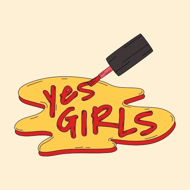 Sí chicas escritas con vector de esmalte de uñas