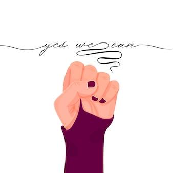 Sí, podemos mano femenina levantada en un puño.