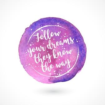 Siga sus sueños ellos conocen el camino