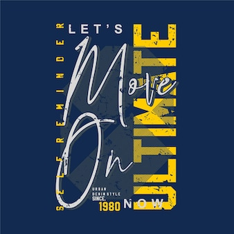 Sigamos adelante, con las últimas letras cotizaciones ilustración tipografía premium para estampado de camisetas casuales