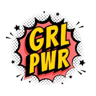 Signo de grl pwr. bocadillo de diálogo cómico con texto emocional girl power y estrellas.