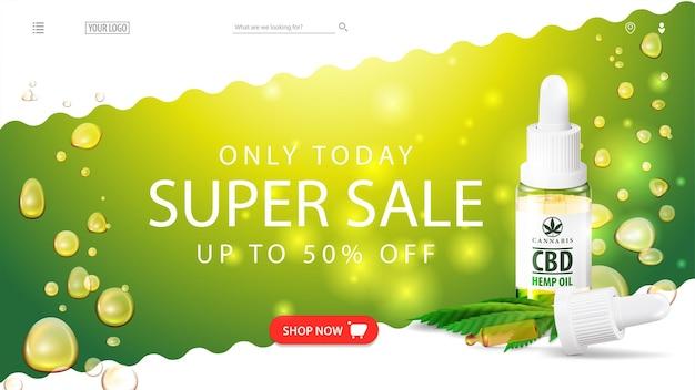 Solo hoy, super venta, hasta 50 de descuento, banner web verde y blanco con botella de aceite de cbd con pipeta. banner de descuento para tienda de cannabis.