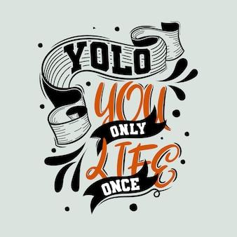 Sólo la vida una vez. cita motivacional