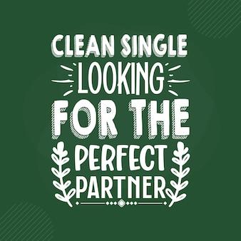 Soltero limpio en busca de la pareja perfecta letras diseño vectorial premium