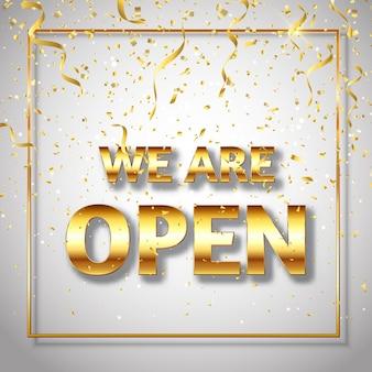 Somos letrero abierto con confeti dorado y serpentinas.