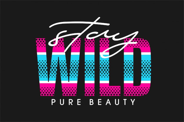 Stau wild pure beauty - tipografía