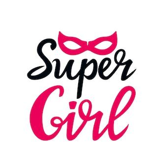 Super chica letras dibujadas a mano con máscara de superhéroe. se puede utilizar como diseño de camiseta, tarjeta de felicitación.