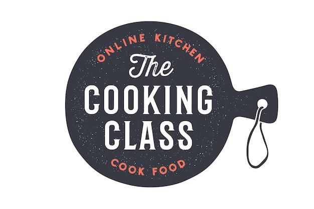 Tabla de cortar de cocina. logotipo para la clase de la escuela de cocina con tabla de cortar y texto de letras de caligrafía clase de cocina