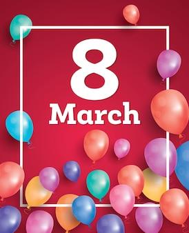 Tarjeta del 8 de marzo con globos voladores y marco blanco. dia de la mujer.