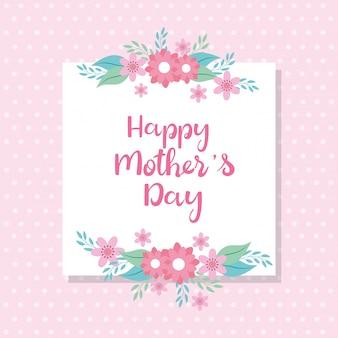 Tarjeta del día de la madre feliz con marco cuadrado y decoración de flores