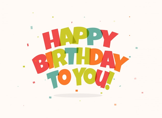 Tarjeta de felicitación para cumpleaños. letras de colores y confeti sobre fondo blanco.