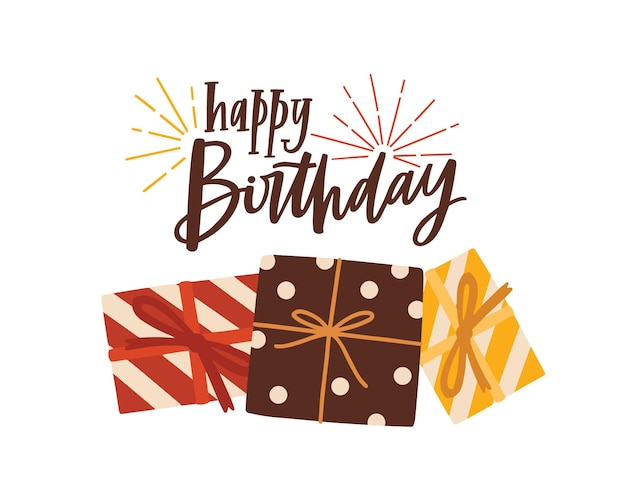 Tarjeta de felicitación de cumpleaños o plantilla de postal con deseo festivo escrito a mano con elegante fuente cursiva y cajas de regalo o presentes. postal festiva del día b. ilustración de vector moderno para fiesta de celebración.