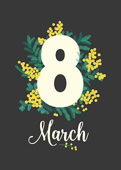 Tarjeta de felicitación festiva del día de la mujer o plantilla de postal con hermosas flores de mimosa amarilla en flor de primavera y hojas verdes.