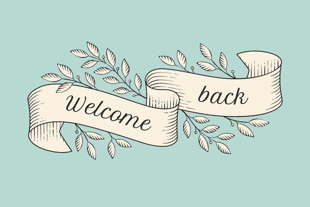 Tarjeta de felicitación con inscripción bienvenido de nuevo. banderas de cinta vintage antiguo con hojas y dibujo en grabado. elemento dibujado a mano. ilustración