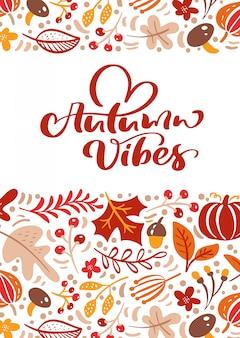 Tarjeta de felicitación con texto autumn vibes.