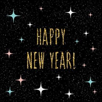 Tarjeta de feliz año nuevo. cita manuscrita y patrón de estrella hecho a mano para el diseño de tarjeta de año nuevo, invitación, camiseta, volante de fiesta, calendario del nuevo año 2018, etc. textura de oro.