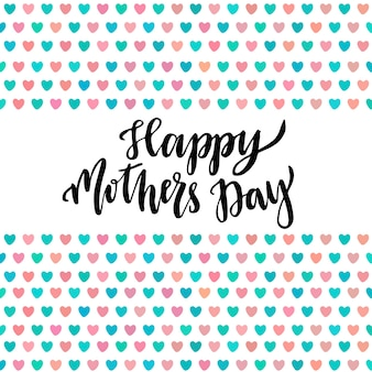 Tarjeta feliz del día de madres. letras de mano póster imprimible de vector con corazones lindos