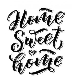 Tarjeta de hogar dulce hogar. letras dibujadas a mano.