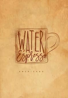 Taza de café americano con letras de agua, espresso en estilo gráfico vintage dibujo con artesanía