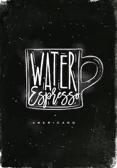 Taza de café americano con letras de agua, espresso en estilo gráfico vintage dibujo con tiza sobre fondo de pizarra