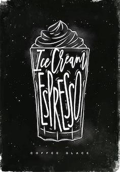 Taza de café glace letras helado, espresso en estilo gráfico vintage dibujo con tiza sobre fondo de pizarra